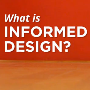 What is Informed Design?