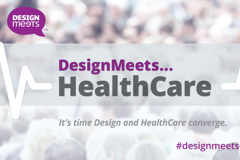 Coming Soon: DesignMeets… HealthCare 3 – December 17