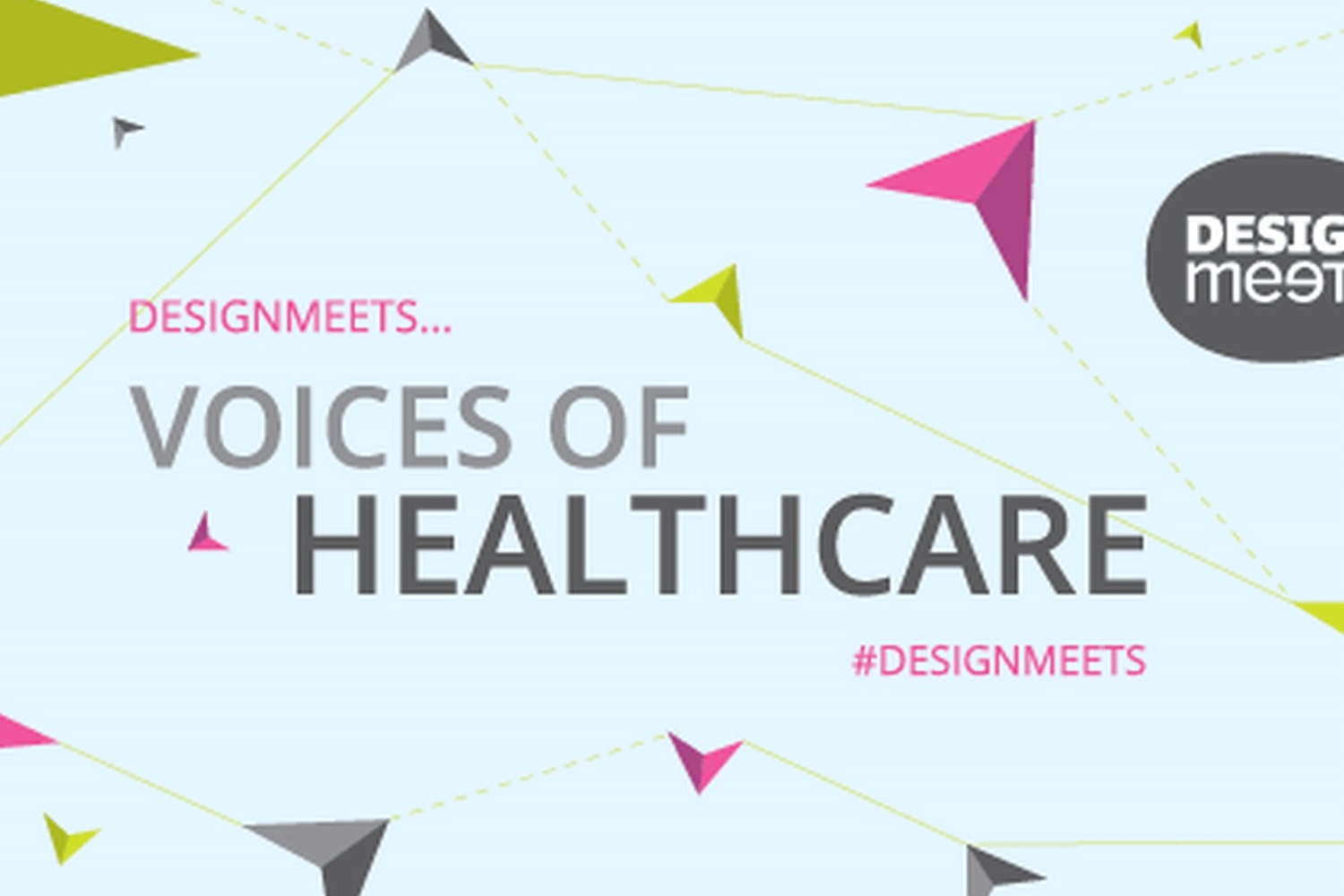DesignMeets… Voices of HealthCare