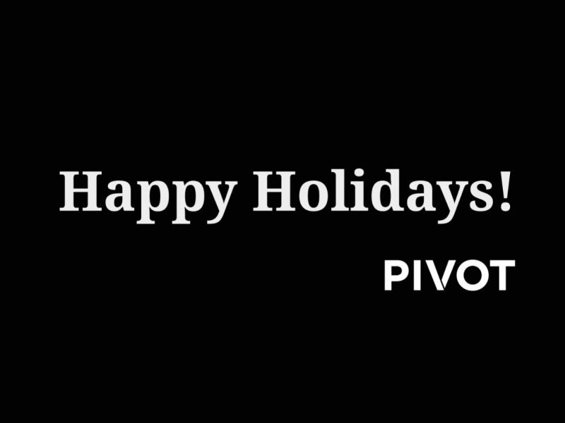 Happy Holidays From Pivot 2019